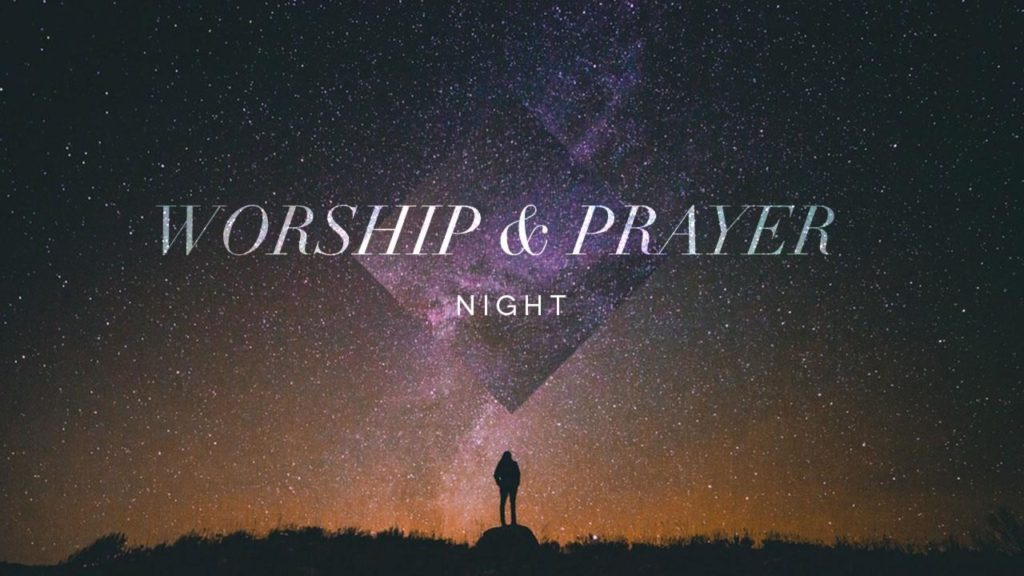 Worship & Prayer Night 1/31/18