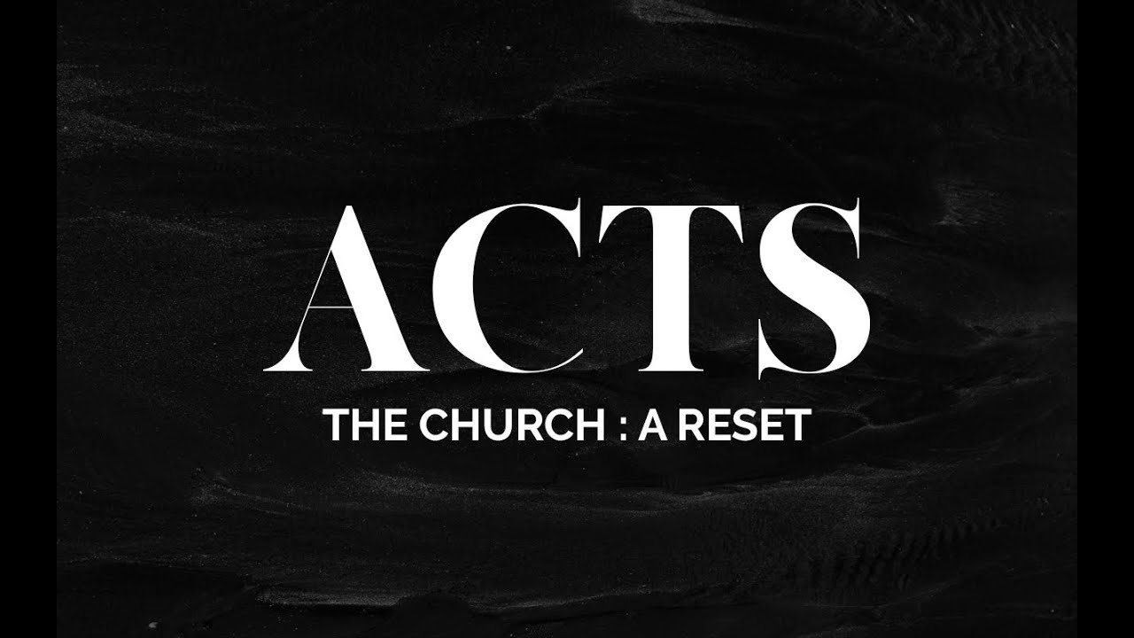 Acts 2:42-47; A Church Reset – The Community of Believers